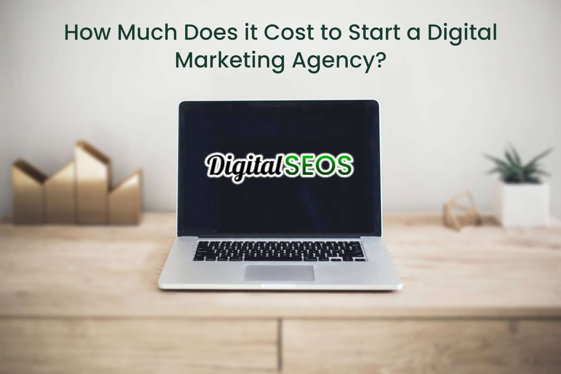 How Much Does it Cost to Start a Digital Marketing Agency?