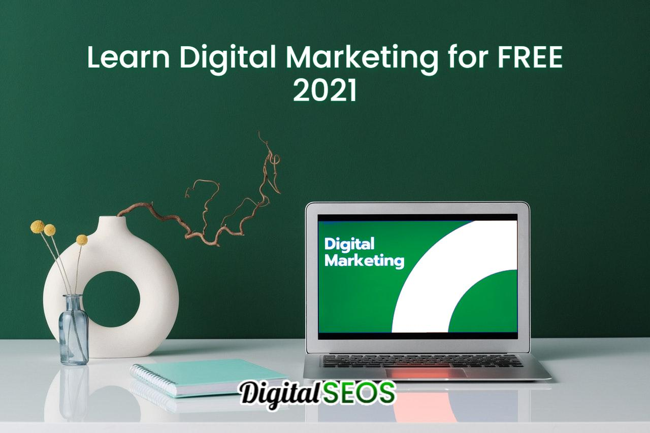 How to learn Digital Marketing FREE – 2021